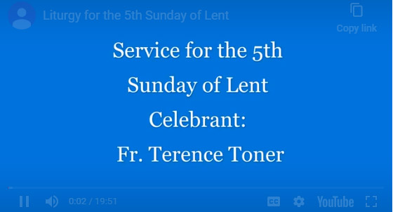 Liturgy for the 5th Sunday of Lent