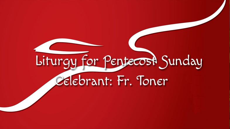 Liturgy for Pentecost Sunday
